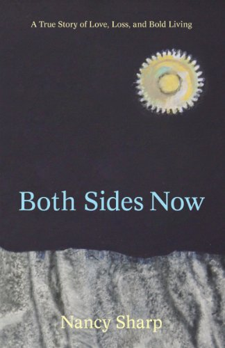 Both Sides Now: A True Story of Love, Loss and Bold Living.