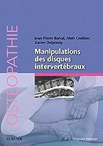 Manipulation des disques intervertébraux de Jean-Pierre Barral