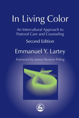 In Living Color: An Intercultural Approach to Pastoral Care and Counseling (Practical Theology)
