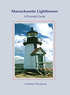 Massachusetts Lighthouses: A Pictorial Guide