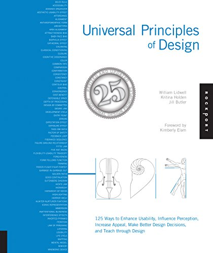 Universal Principles of Design, Revised and Updated: 115 Ways to Enhance Usability, Influence Perception, Increase Appeal, Make Better Design ... Design Decisions, and Teach Through Design