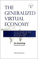 The Generalized Virtual Economy: An Economy of the Dualistic Value Rong-Jie State