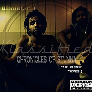 klassified Chronicles Of StunnA (The Purge Tapes)