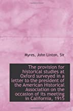 The provision for historical studies at Oxford surveyed in a letter to the president of the American