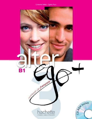 Alter EGO +: Livre De L'Eleve + CD-Rom B1 by Dollez, Catherine, Pons, Sylvie (2013) Paperback