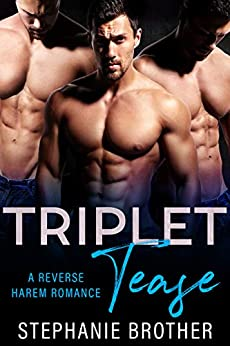 Triplet Tease: A Reverse Harem Stepbrother Romance (Triplets Book 3) by [Stephanie Brother]