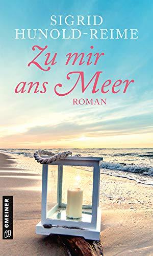 Zu mir ans Meer: Roman (Romane im GMEINER-Verlag)