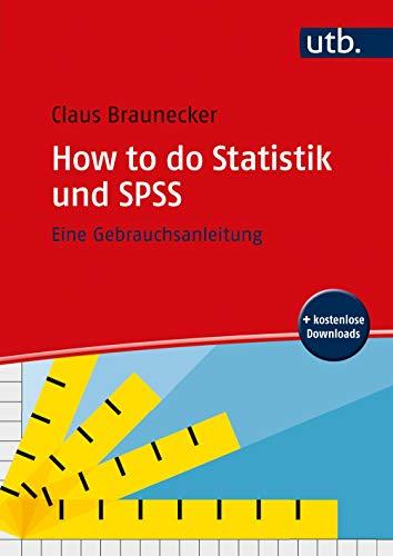 How to do Statistik und SPSS: Eine Gebrauchsanleitung