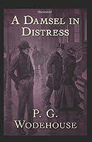 A Damsel in Distress ILLUSTRATED