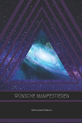 WÃœNSCHE MANIFESTIEREN ERFOLGSNOTIZBUCH: A5 Notizbuch kariert | Universum | Tagebuch | Achtsamkeit | Meditation | Esoterik | Journal