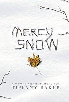 Mercy Snow: A Novel by [Tiffany Baker]