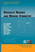 Dirichlet Branes and Mirror Symmetry (Clay Mathematics Monographs)