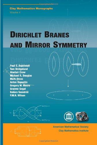 Dirichlet Branes and Mirror Symmetry (Clay Mathematics Monographs)
