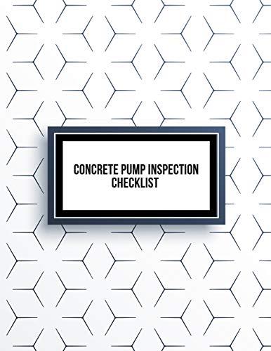 Concrete Pump Inspection Checklist: Concrete Pump Activity Log Journal| Construction Site Inspection Checklist| for Check, Repair & Safety Notes.