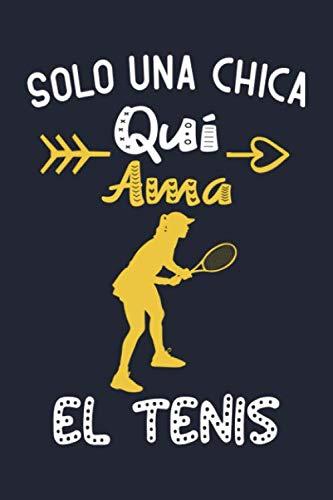 Solo una chica que ama el tenis: Cuaderno De Notas, Diario con 120 páginas, Idea de regalo para Jugadoras de tenis
