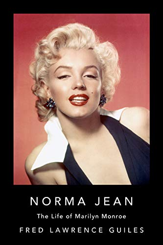 Norma Jean: The Life of Marilyn Monroe (Fred Lawrence Guiles Hollywood Collection)