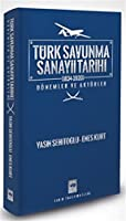 Türk Savunma Sanayii Tarihi - Dönemler ve Aktörler 1834-2020