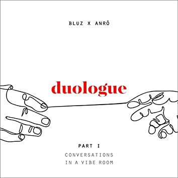 Duologue Part 1: Conversations In A Vibe Room