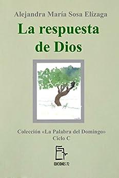 La respuesta de Dios (La Palabra del Domingo nº 3) (Spanish Edition) by [Alejandra María Sosa Elízaga]