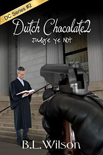 Book: Dutch Chocolate2 - judge ye not by BL Wilson