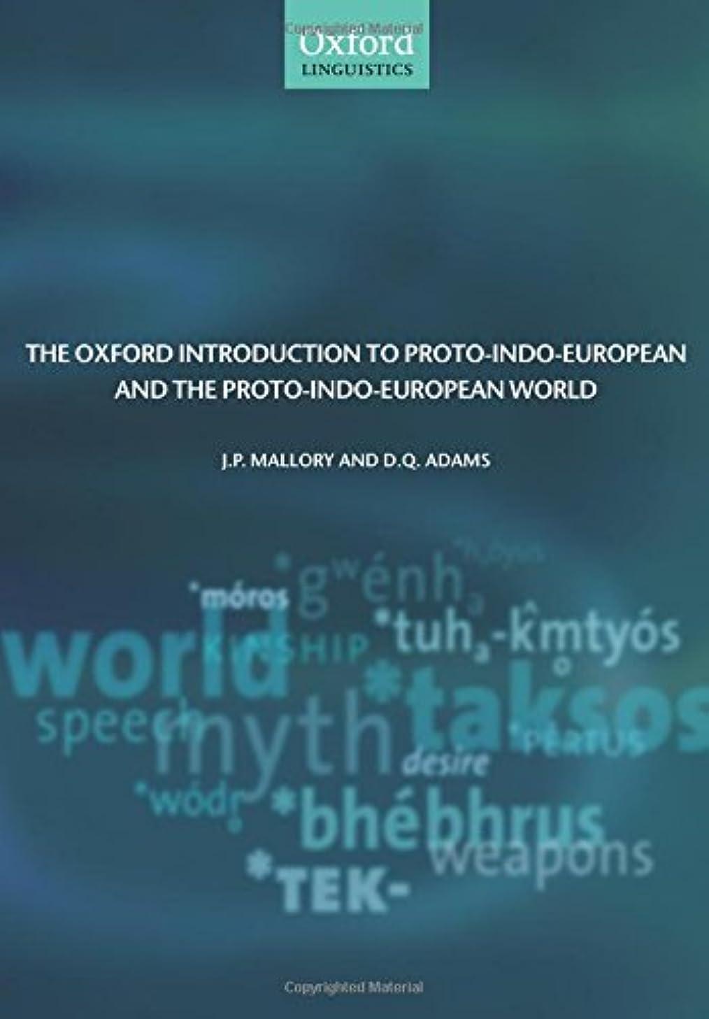 固めるアウター揃えるThe Oxford Introduction to Proto-indo-european and the Proto-indo-european World (Oxford Linguistics)