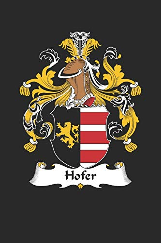 Hofer: Hofer Coat of Arms and Family Crest Notebook Journal (6 x 9 - 100 pages)