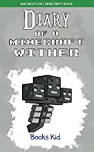 Diary of a Minecraft Wither: An Unofficial Minecraft Book