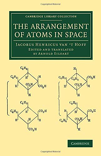 The Arrangement of Atoms in Space (Cambridge Library Collection - Physical Sciences)
