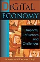 Digital Economy: Impact, Influence And Challenges