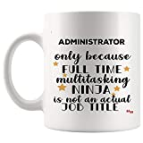 Funny Ninja Administrator Mug Coffee Cup | Administrators Men Women Gift Mugs - Computer Admin Secretary Office Administrative Assistant Birthday Gifts