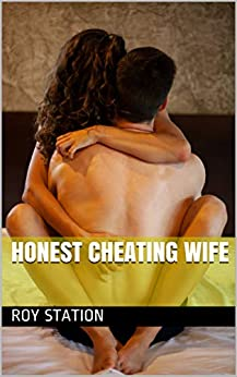 Honest Cheating Wife by [Roy Station, Dainis Graveris]