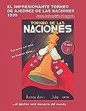 El impresionante Torneo de Ajedrez de las Naciones 1939: Los inmigrantes enriquecen al ajedrez argentino (tomo 3)