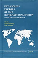 Key Success Factors of Sme Internationalisation: A Cross-country Perspective (International Business & Management)