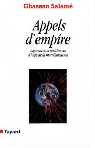 Appels d'empire : Ingérences et résistances à l'âge de la mondialisation (Essais)