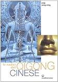 Le radici del qigong cinese. Ediz. illustrata