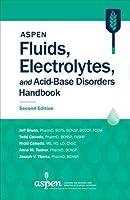 ASPEN Fluids, Electrolytes, and Acid-Base Disorders Handbook