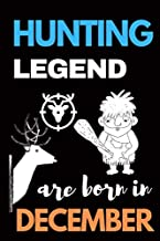 Hunting Legend are Born December: Hunting Journal, Perfect Gifts for Men, Women, Kids, Hunting Notebook, and Hunting Record. Outdoor Sport Paperback