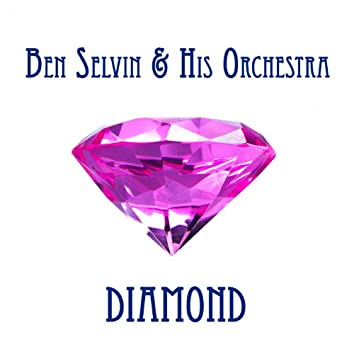 Ben Selvin Diamond