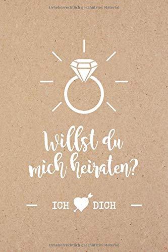 Willst du mich heiraten? Ich liebe dich!: Heiratsantrag mal anders. Liniertes Notizbuch (100 Seiten, ca. A5) mit der wichtigsten Frage der Welt. Toll ... Fotoalbum / Vintage, Verlobungsring