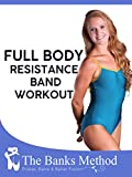 Full Body Resistance Band Workout   The Banks Method