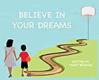 Believe In Your Dreams (Hard Back)