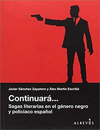 Continuara. Sagas literarias en el género negro y Policía (NO FICCION)