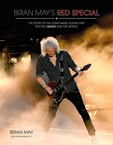 Brian May's Red Special Guitar: The Story of the Home-made Guitar that Rocked Queen and the World