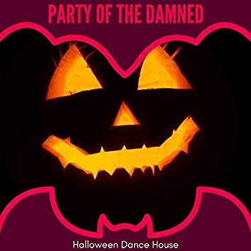 Party Of The Damned - Halloween Dance House