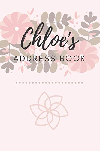 Address Book: Chloe | 6 x 9 Inches | 208 Entries | 104 Pages | Contact Book | Alphabetical with Letter on Each Page | Name | Address | Phone | Numbers | Email | Notes