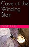 Cave of the Winding Stair (English Edition)