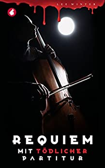 Requiem mit tödlicher Partitur (German Edition) by [Lee Winter]