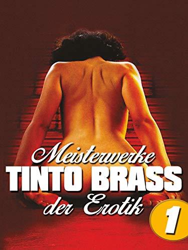 Tinto Brass: Meisterwerke der Erotik - Teil 1