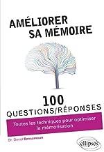 Développer et optimiser sa mémoire en 100 questions/réponses