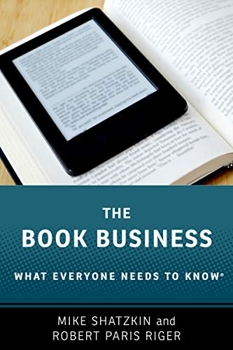 The Book Business: What Everyone Needs to Know®